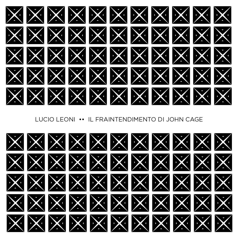 il fraintendimento di john cage Lucio Leoni